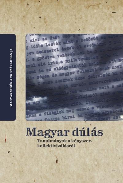 Galambos István  (Szerk.) - Horváth Gergely Krisztián  (Szerk.) - Magyar dúlás