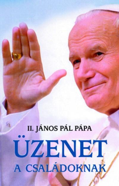Ii. János Pál  (Pápa) - Üzenet a családoknak