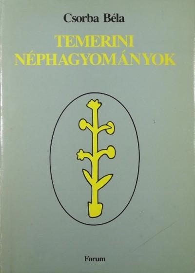Csorba Béla - Temerini néphagyományok