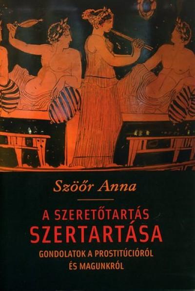 Szöőr Anna - A szeretőtartás szertartása