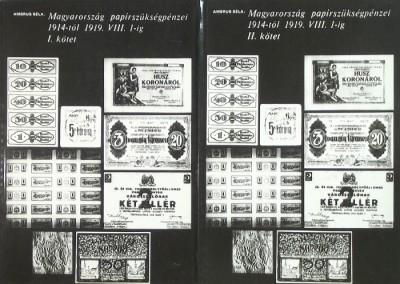 - Magyarország papírszükségpénzei 1914-től 1919. VIII. 1-ig I-II.