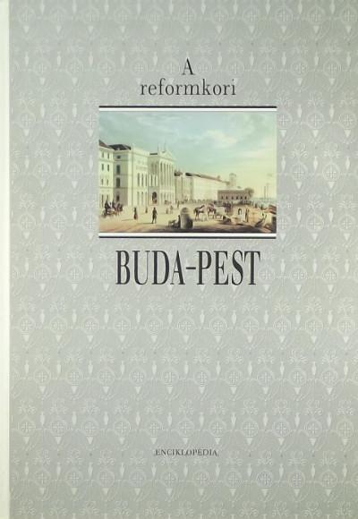 Faragó Éva - A reformkori Buda-Pest