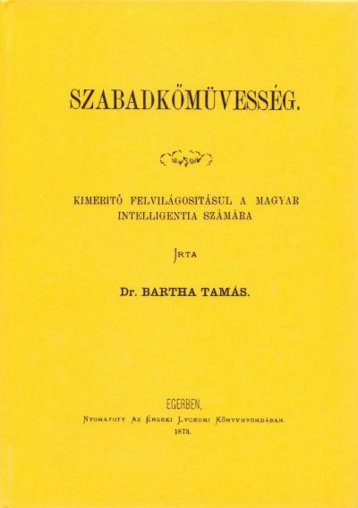 Bartha Tamás - Szabadkőművesség - Kimerítő felvilágosításul a magyar intelligentia számára