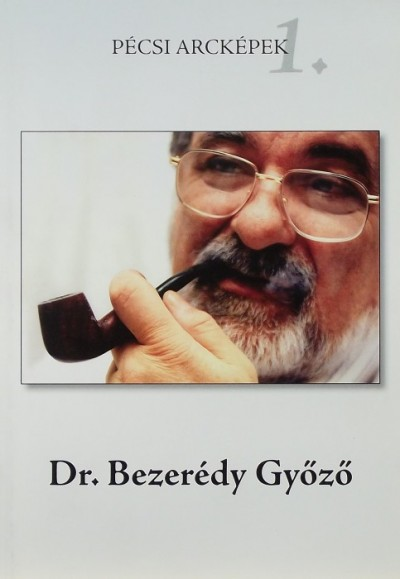 Bezerédy Győző - Pécsi arcképek 1.