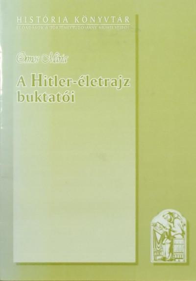 Ormos Mária - A Hitler-életrajz buktatói
