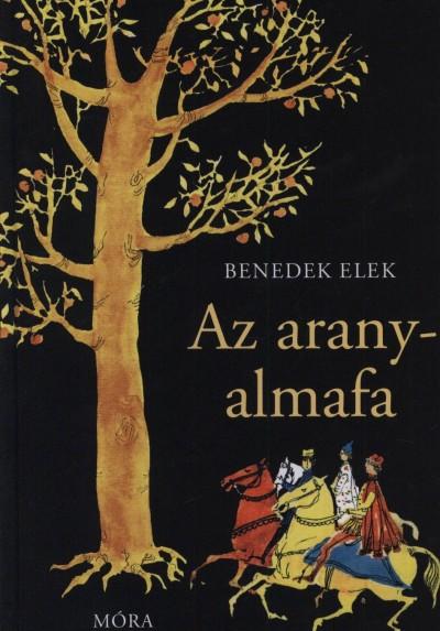 Benedek Elek - Lengyel Dénes  (Vál.) - Az aranyalmafa
