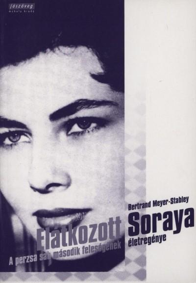 Bertrand Meyer-Stabley - Elátkozott Soraya