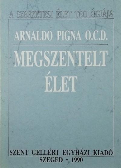Arnaldo Pigna - Megszentelt élet
