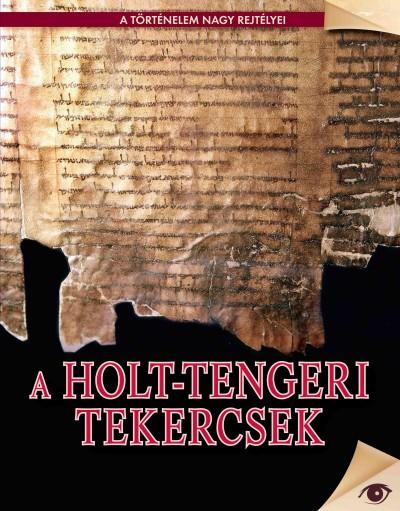 Koronczai-Fekete  (Szerk.) - A holt-tengeri tekercsek