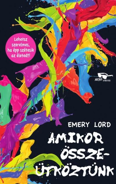 Emery Lord - Amikor összeütköztünk