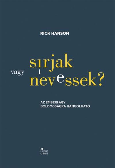 Rick Hanson - Sírjak vagy nevessek?
