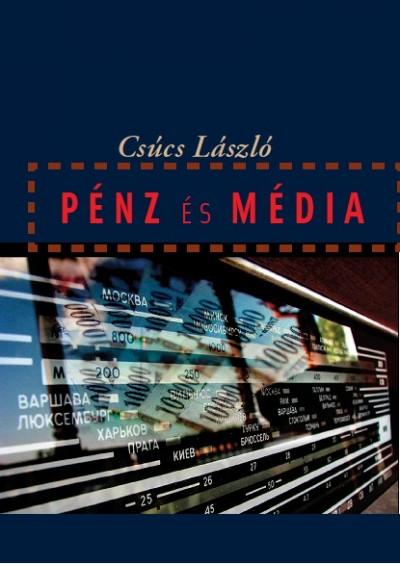 Csúcs László - Pénz és média
