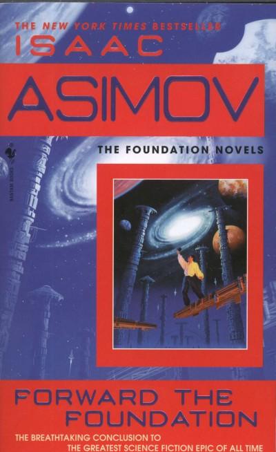 Isaac Asimov - Forward the Foundation