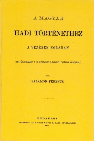 Salamon Ferenc - A magyar hadi történethez a vezérek korában