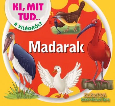 - Madarak - Ki, mit tud a világról?