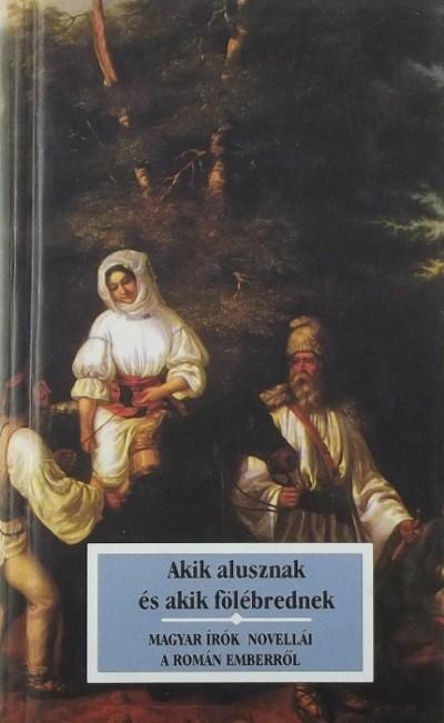 Kőrössi P. József  (Szerk.) - Akik alusznak és akik fölébrednek