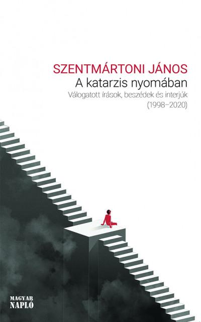 Szentmártoni János - A katarzis nyomában