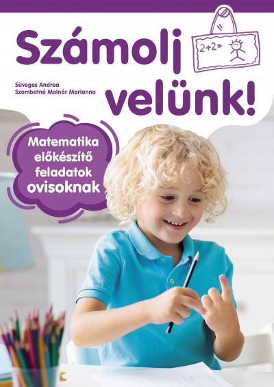 Süveges Andrea - Szombatné Molnár Marianna - Számolj velünk! - 5-6 éveseknek