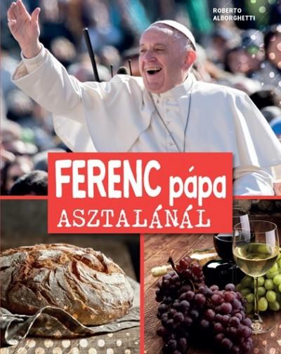 Roberto Alborghetti - Ferenc pápa asztalánál