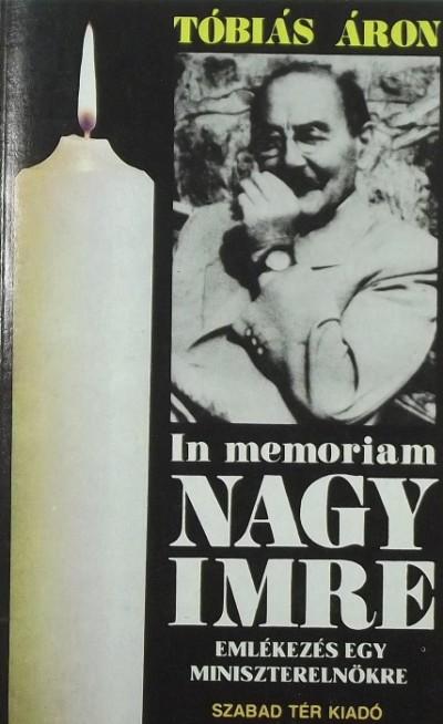 Tóbiás Áron  (Szerk.) - In memoriam Nagy Imre