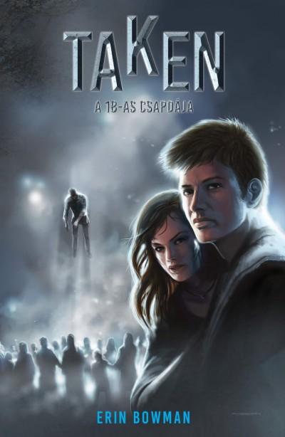 Erin Bowman - Sziklai István  (Szerk.) - Taken