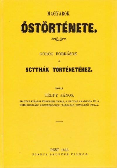 Télfy János - Magyarok őstörténete - Görög források a scythák történetéhez