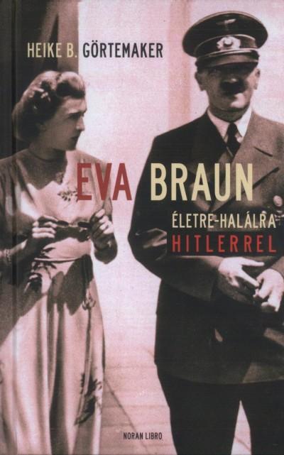 Heike B. Görtemaker - Eva Braun