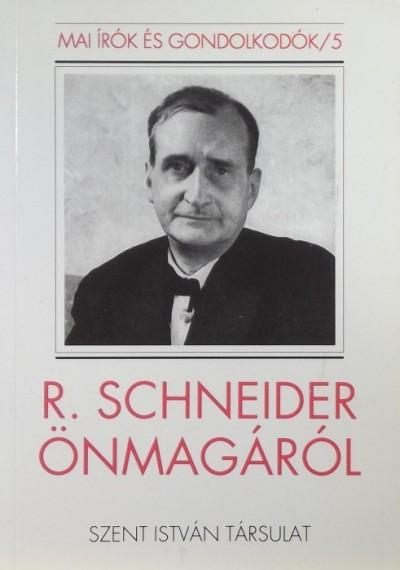 Németh József - R. Schneider önmagáról