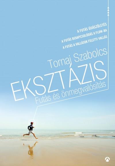 Tornai Szabolcs - Eksztázis - Futás és önmegvalósítás