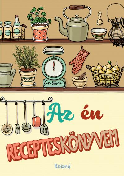 - Az én recepteskönyvem
