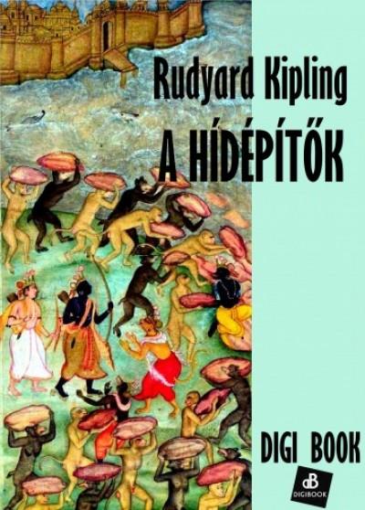Kipling Rudyard - A hídépítők