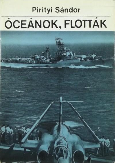 Pirityi Sándor - Óceánok, flották