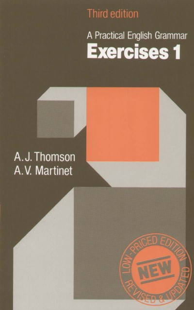 A. V. Martinet - A. J. Thomson - A Practical English Grammar - Exercises 1.