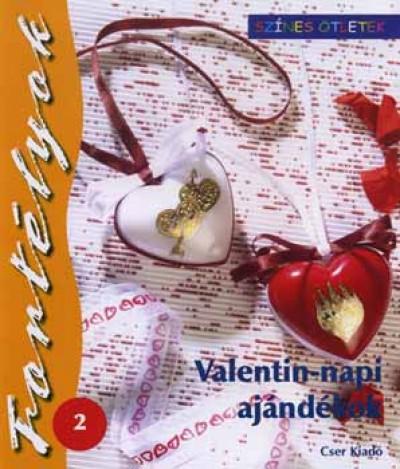 Gulázsi Aurélia  (Szerk.) - Valentin-napi ajándékok