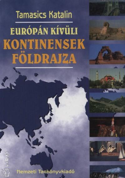 Tamasics Katalin - Európán kívüli kontinensek földrajza