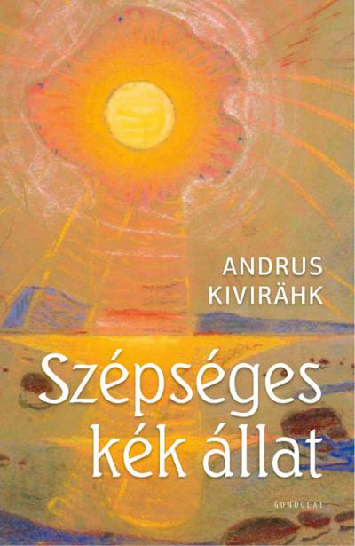 Andrus Kivirähk - Szépséges kék állat