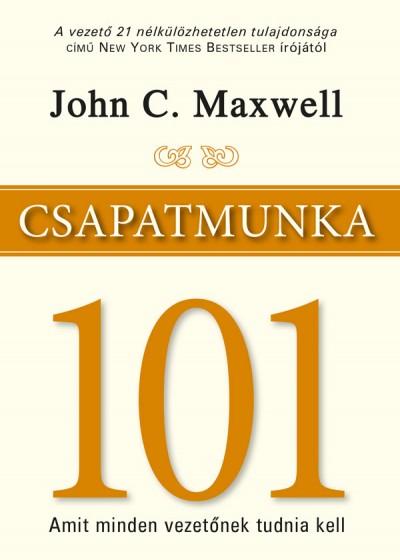 John C. Maxwell - Csapatmunka 101