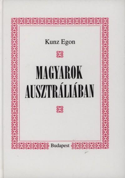 Dr. Kunz Egon - Magyarok Ausztráliában