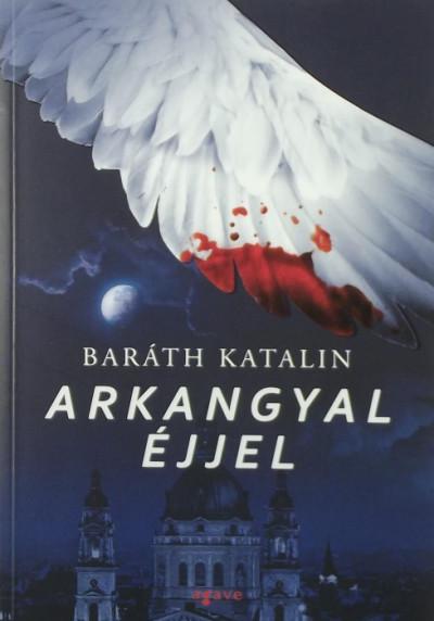 Baráth Katalin - Arkangyal éjjel
