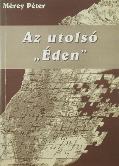 """Mérey Péter - Az utolsó """"Éden"""""""