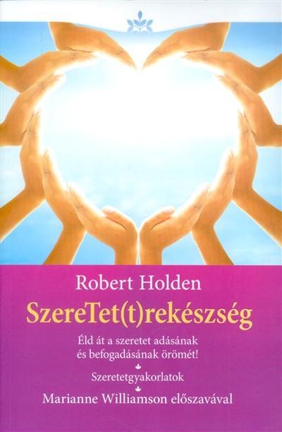 Robert Holden - SzereTet(t)rekészség