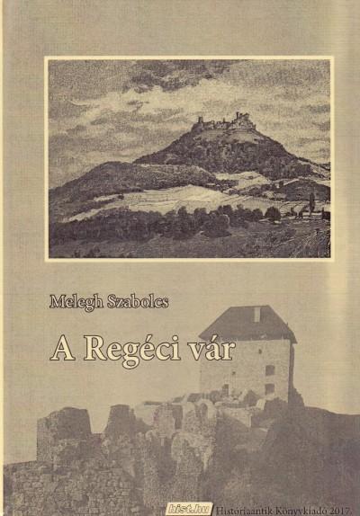 Melegh Szabolcs - A Regéci vár (függelék nélkül)
