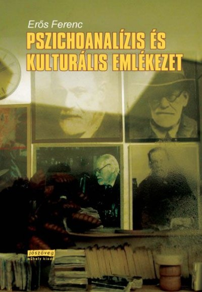 Erős Ferenc - Pszichoanalízis és kulturális emlékezet