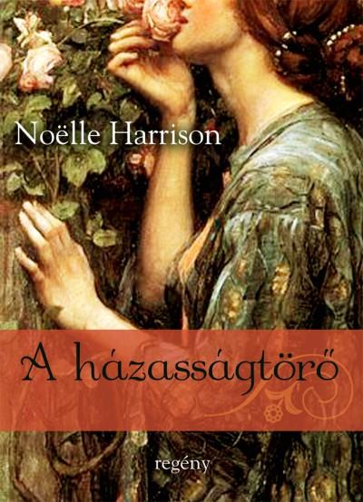 Noelle Harrison - A házasságtörő