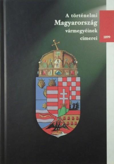 Hoppál Dezső - A történelmi Magyarország vármegyéinek címerei - 1899