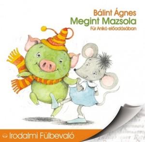 B�lint �gnes - F�r Anik� - Megint Mazsola - F�r Anik� el�ad�s�ban - Hangosk�nyv