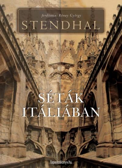 Henri Beyle Stendhal - Séták Itáliában