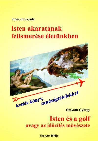 Ozsváth György - Sipos  Gyula (S) - Isten akaratának felismerése életünkben