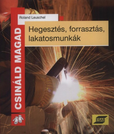 Roland Leuschel - Hegesztés, forrasztás, lakatosmunkák