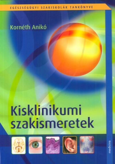Kornéth Anikó - Kisklinikumi szakismeretek